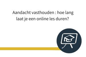 hoe lang laat je een online les duren